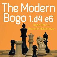 Coleccionismo deportivo: AJEDREZ. CHESS. THE MODERN BOGO 1.D4 E6 - DEJAN ANTIC/BRANIMIR MAKSIMOVIC. Lote 44854036