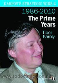 AJEDREZ. CHESS. KARPOV'S STRATEGIC WINS 2. THE PRIME YEARS (1986-2010) - TIBOR KAROLYI (CARTONÉ) (Coleccionismo Deportivo - Libros de Ajedrez)
