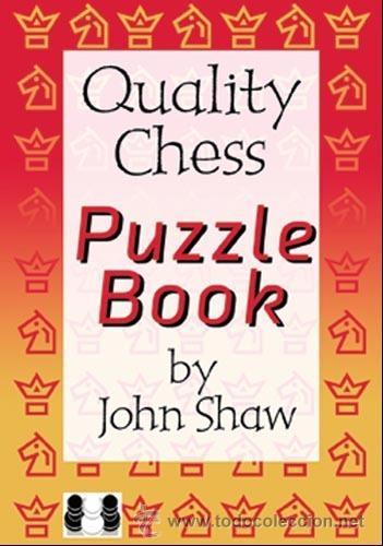 AJEDREZ. QUALITY CHESS PUZZLE BOOK - JOHN SHAW (CARTONÉ) (Coleccionismo Deportivo - Libros de Ajedrez)