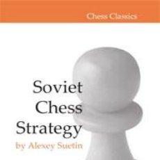 Coleccionismo deportivo: AJEDREZ. SOVIET CHESS STRATEGY - ALEXEY SUETIN (CARTONÉ). Lote 44863977
