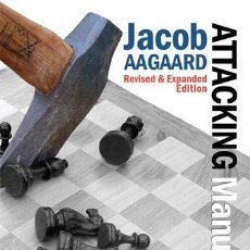Coleccionismo deportivo: AJEDREZ. CHESS. ATTACKING MANUAL 1 - JACOB AAGAARD. 2ND EDITION REVISED AND EXPANDED (CARTONÉ). Lote 44867016