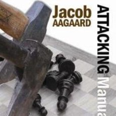 Coleccionismo deportivo: AJEDREZ. CHESS. ATTACKING MANUAL 2 - JACOB AAGAARD (CARTONÉ) BOOK OF THE YEAR 2010. Lote 44867116