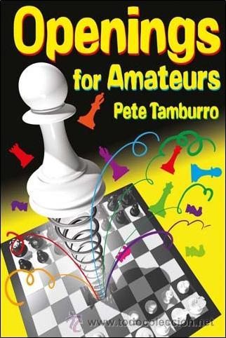 AJEDREZ. CHESS. OPENINGS FOR AMATEURS - PETE TAMBURRO (Coleccionismo Deportivo - Libros de Ajedrez)