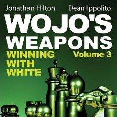 Coleccionismo deportivo: AJEDREZ. CHESS. WOJO'S WEAPONS, VOLUME 3. WINNING WITH WHITE - DEAN IPPOLITO/JONATHAN HILTON. Lote 44950579