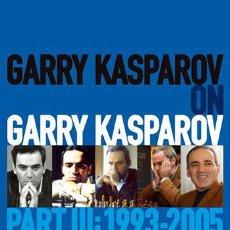 Coleccionismo deportivo: AJEDREZ. CHESS. GARRY KASPAROV ON GARRY KASPAROV - PART III 1993-2005 - GARRY KASPAROV (CARTONÉ). Lote 45289139