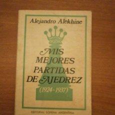 Coleccionismo deportivo: MIS MEJORES PARTIDAS DE AJEDREZ (1924-1937) - ALEJANDRO ALEKHINE. Lote 45700405