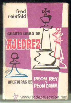 CUARTO LIBRO DE AJEDREZ. APERTURAS DE PEÓN,REY Y PEÓN DAMA A-AJD-465 (Coleccionismo Deportivo - Libros de Ajedrez)
