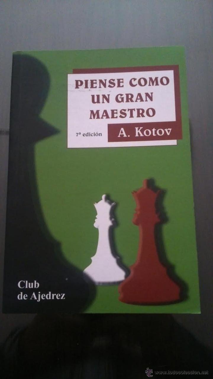 AJEDREZ. PIENSE COMO UN GRAN MAESTRO - ALEXANDER KOTOV (Coleccionismo Deportivo - Libros de Ajedrez)