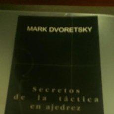 Coleccionismo deportivo: SECRETOS DE LA TÁCTICA EN AJEDREZ - MARK DVORETSKY DESCATALOGADO!!!. Lote 108440528