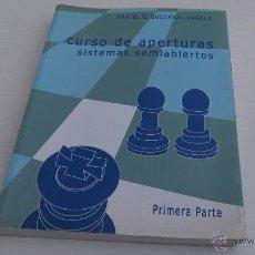 Coleccionismo deportivo: AJEDREZ.CHESS. CURSO DE APERTURAS SISTEMAS SEMIABIERTOS- DANIEL ELGUEZÁBAL VARELA. PRIMERA PARTE.. Lote 158951680