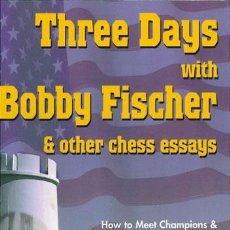 Coleccionismo deportivo: AJEDREZ. THREE DAYS WITH BOBBY FISCHER & OTHER CHESS ESSAYS - LEV ALBURT/AL LAWRENCE DESCATALOGADO!!. Lote 46954697