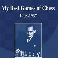 Coleccionismo deportivo: AJEDREZ. MY BEST GAMES OF CHESS 1908-1937 - ALEXANDER ALEKHINE. Lote 47846815