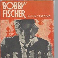 Coleccionismo deportivo: BOBBY FISCHER, SU VIDA Y PARTIDAS, PABLO MORAN, MARTINEZ ROCA BARCELONA 1988, RÚSTICA. Lote 47912537
