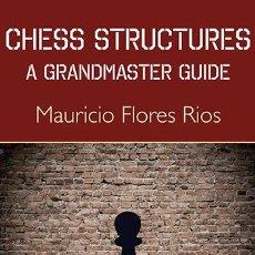 Coleccionismo deportivo: AJEDREZ. CHESS STRUCTURES: A GRANDMASTER GUIDE - MAURICIO FLORES RIOS (CARTONÉ). Lote 49541261