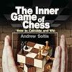 Coleccionismo deportivo: AJEDREZ. THE INNER GAME OF CHESS - ANDREW SOLTIS. Lote 48408550
