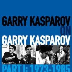 Coleccionismo deportivo: AJEDREZ. CHESS. GARRY KASPAROV ON GARRY KASPAROV - PART I 1973-1985 - GARRY KASPAROV (CARTONÉ). Lote 48455667