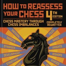 Coleccionismo deportivo: AJEDREZ. HOW TO REASSESS YOUR CHESS - 4TH EDITION - JEREMY SILMAN. Lote 155422236
