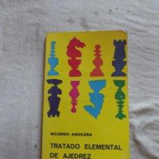 Coleccionismo deportivo: TRATADO ELEMENTAL DE AJEDREZ POR RICARDO AGUILERA. Lote 48883109