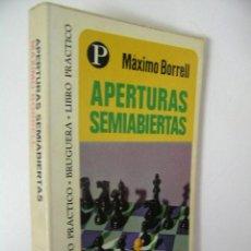 Coleccionismo deportivo: APERTURAS SEMIABIERTAS,BORRELL,1975,BRUGUERA ED,REF AJEDREZ BS2. Lote 48883914