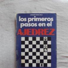 Coleccionismo deportivo: LOS PRIMEROS PASOS EN EL AJEDREZ POR LORENZO PONCE SALA. Lote 48904827