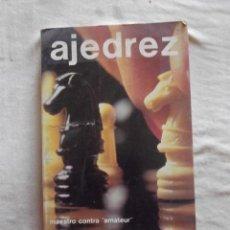 Coleccionismo deportivo: AJEDREZ MAESTRO CONTRA AMATEUR POR MAX EUWE Y WALTER MEIDEN. Lote 48905865