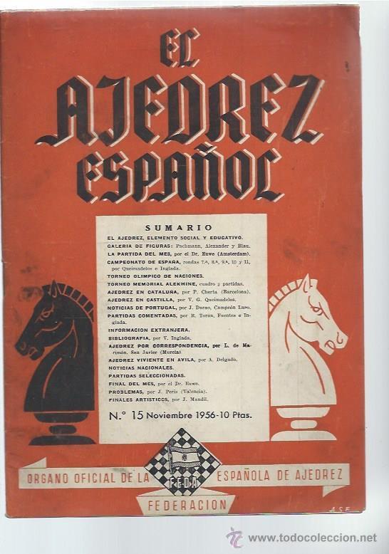 EL AJEDREZ ESPAÑOL Nº 15 NOVIEMBRE 1956, FEDA, EL AJEDREZ ELEMENTO SOCIAL Y EDUCATIVO (Coleccionismo Deportivo - Libros de Ajedrez)