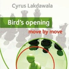 Coleccionismo deportivo: AJEDREZ. CHESS. BIRD'S OPENING: MOVE BY MOVE - CYRUS LAKDAWALA. Lote 49233902