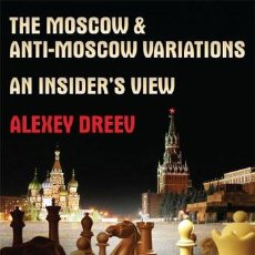 Coleccionismo deportivo: AJEDREZ. CHESS. THE MOSCOW & ANTI-MOSCOW VARIATIONS - ALEXEY DREEV. Lote 49266632
