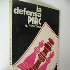 Coleccionismo deportivo: LA DEFENSA PIRC,FRIDSHTEIN,1974,MARTINEZ ROCA ED,REF AJEDREZ AZT2. Lote 49349619