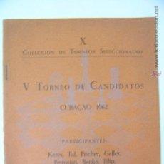 Colecionismo desportivo: V TORNEO AJEDREZ DE CANDIDATOS CURAÇAO 1962,FISCHER,TORNEOS SELECCIONADOS,REF ÑÑ10. Lote 49353103