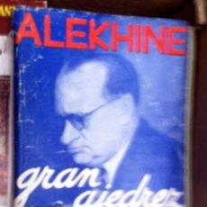 Coleccionismo deportivo: GRAN AJEDREZ (MIS MEJORES ANALISIS) - ALEKHINE - LIBRO ANTIGUO. Lote 49746481