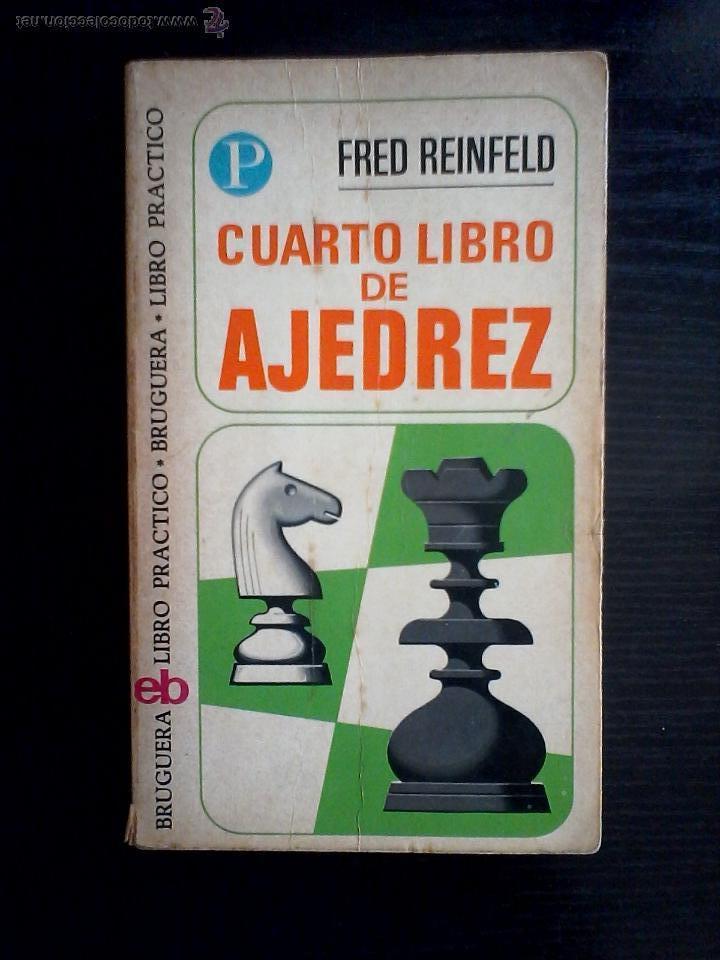 CUARTO LIBRO DE AJEDREZ - FRED REINFELD- BRUGUERA (Coleccionismo Deportivo - Libros de Ajedrez)