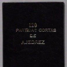 Coleccionismo deportivo: 120 PARTIDAS CORTAS DE AJEDREZ. GUMERSINDO MARTINEZ. EDITORIAL ORBE. . Lote 49873673