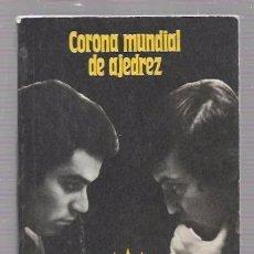 Coleccionismo deportivo: CORONA MUNDIAL DE AJEDREZ. KASPAROV-KARPOV. SEVILLA-87. EDITORIAL RÁDUGA. MOSCÚ. 1988. Lote 49874377