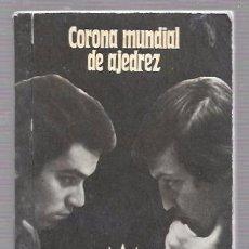 Coleccionismo deportivo: CORONA MUNDIAL DE AJEDREZ. KASPAROV-KARPOV. SEVILLA-87. EDITORIAL RÁDUGA. MOSCÚ. 1988. Lote 74347673