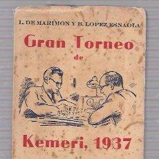 Coleccionismo deportivo: GRAN TORNEO DE KEMERI, 1937. COLECCIÓN GRANDES CERTAMENES DE AJEDREZ III. AGUILERA. 1958. Lote 49874554