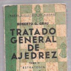 Coleccionismo deportivo: TRATADO GENERAL DE AJEDREZ. TOMO II. ESTRATEGIA. ROBERTO G. GRAU. ORBE. HABANA, 1961. Lote 50083063