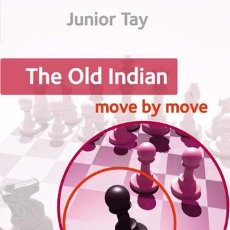 Coleccionismo deportivo: AJEDREZ. CHESS. THE OLD INDIAN: MOVE BY MOVE - JUNIOR TAY. Lote 50141727