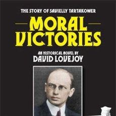 Coleccionismo deportivo: AJEDREZ. CHESS. MORAL VICTORIES: THE STORY OF SAVIELLY TARTAKOWER - DAVID LOVEJOY. Lote 50177171