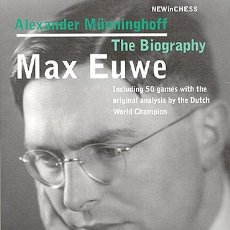 Coleccionismo deportivo: AJEDREZ. CHESS. MAX EUWE - THE BIOGRAPHY - ALEXANDER MÜNNINGHOFF. Lote 50248584