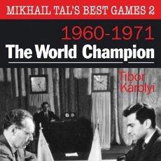 Coleccionismo deportivo: AJEDREZ. CHESS. MIKHAIL TAL'S BEST GAMES 2 (1960-1971) - THE WORLD CHAMPION - TIBOR KAROLYI (CARTONÉ. Lote 50457155