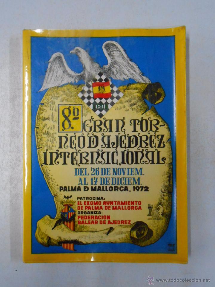 8º GRAN TORNEO DE AJEDREZ INTERNACIONAL 1972 PALMA DE MALLORCA. JORGE PUIG. TDK248 (Coleccionismo Deportivo - Libros de Ajedrez)