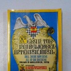 Coleccionismo deportivo: 8º GRAN TORNEO DE AJEDREZ INTERNACIONAL 1972 PALMA DE MALLORCA. JORGE PUIG. TDK248. Lote 50508230