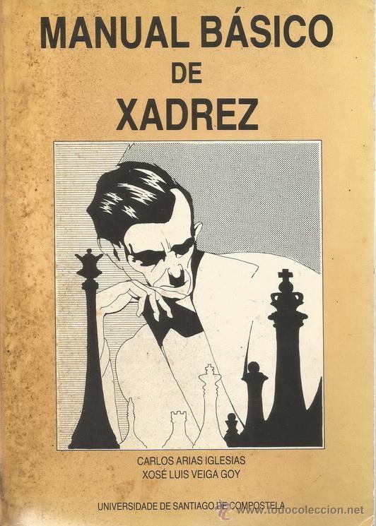 CARLOS ARIAS IGLESIAS, XOSÉ LUIS VEIGA GOY. MANUAL BÁSICO DE XADREZ. RM70398. (Coleccionismo Deportivo - Libros de Ajedrez)
