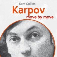 Coleccionismo deportivo: AJEDREZ. CHESS. KARPOV: MOVE BY MOVE - SAM COLLINS. Lote 50584498