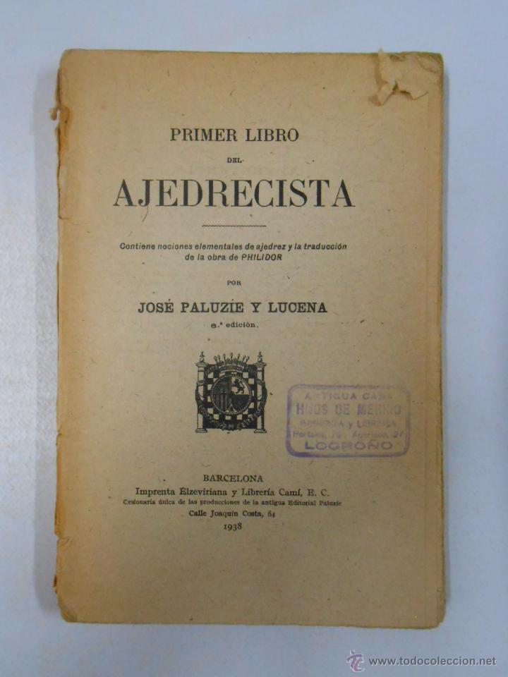 PRIMER LIBRO DEL AJEDRECISTA. JOSÉ PALUZIE Y LUCENA. 1938. 8ª EDICIÓN. TDK249 (Coleccionismo Deportivo - Libros de Ajedrez)
