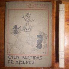 Coleccionismo deportivo: REY ARDID, RAMÓN. CIEN PARTIDAS DE AJEDREZ (1930-1933) : EXTENSAMENTE COMENTADAS . Lote 50769371