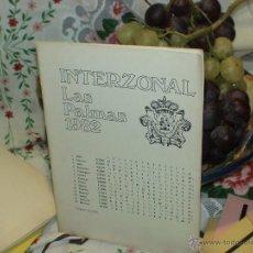 Coleccionismo deportivo: AJEDREZ. CHESS. INTERZONAL LAS PALMAS 1982 DESCATALOGADO!!!. Lote 50774750