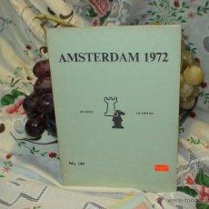 Coleccionismo deportivo: AJEDREZ. CHESS. AMSTERDAM 1972 DESCATALOGADO!!!. Lote 50789429