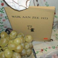 Coleccionismo deportivo: AJEDREZ. CHESS. WIJK AAN ZEE 1973 DESCATALOGADO!!!. Lote 50803132